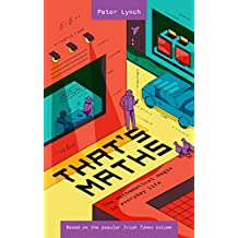 That's Maths: The Mathematical Magic in Everyday Life