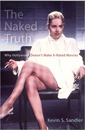 The Naked Truth - Why Hollywood Doesn't Make X-rated Movies