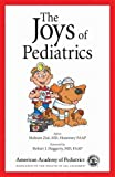 The Joys of Pediatrics: Take a break from the stresses of your practice with this collection of anecodes collected from pediatricians