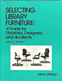 Selecting Library Furniture, Carol R. Brown, 0897745353