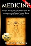 img - for Medicine: History of Medicine: The Most Important People and Discoveries Through The Ages Including: Alternative Medicine, Remedies, Nursing, Modern Cancer Treatments & Anti Aging book / textbook / text book