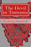 The Devil in Tasmania, Charles Freeman, 1480271748