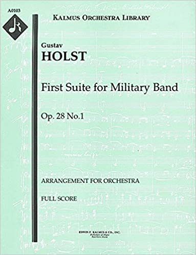 ~TXT~ First Suite For Military Band, Op.28 No.1 (Arrangement For Orchestra): Full Score [A0103]. force viagra primera managed which