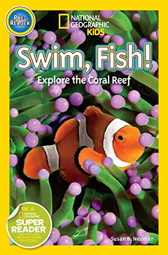 National Geographic Readers: Swim Fish!: Explore the Coral Reef by National Geographic Children's Books
