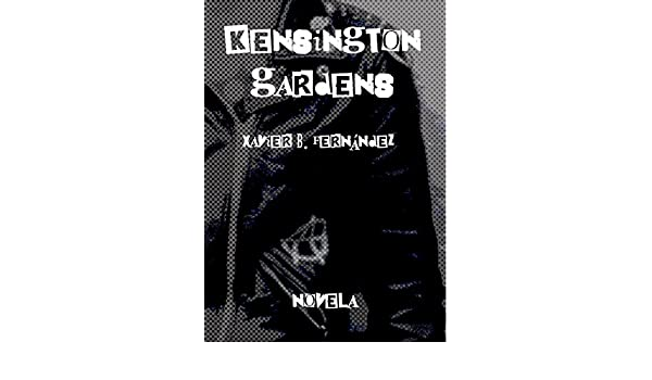 Amazon.com: Kensington Gardens (Spanish Edition) eBook: Xavier B. Fernández: Kindle Store