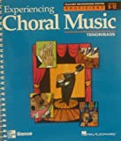 Experiencing Choral Music:  Proficient Tenor/Bass: Teacher's Edition
