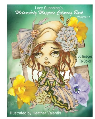 Lacy Sunshine's Melancholy Moppets  Coloring Book Volume 21: Victorian Big Eyed Girls and Ladies Adult and All Ages Coloring Book (Lacy Sunshine's Coloring Books)