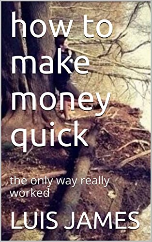 Download PDF how to make money quick - the only way really worked