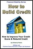 How to Build Credit: How to Improve Your Credit Score & Rebuild Credit (Financial Stability Series Book 2)