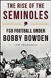 The Rise of the Seminoles: FSU
