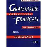 Grammaire Progressive Du Francais: Avec 600 Exercices (Progressive du français perfectionnement) (French Edition)