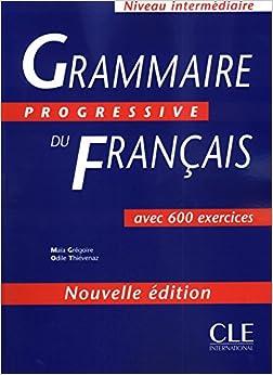 Descargar PDF Grammaire Progressive Du Francais: 600 Exercices, Intermediaire: 500 Exercices, Intermediaire