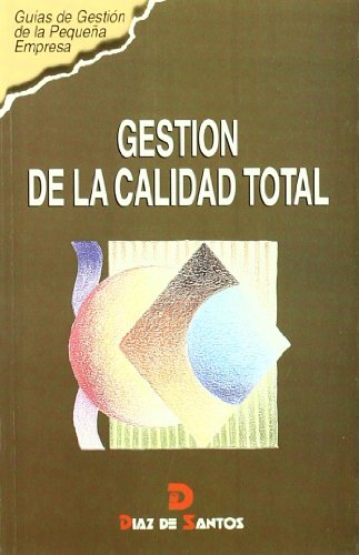 Gestion de La Calidad Total - Guias de Gestion (Spanish Edition) by Diaz de Santos