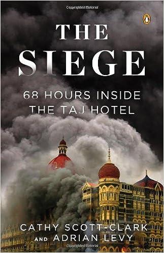 The Siege 68 Hours Inside The Taj Hotel Scott Clark Cathy Levy