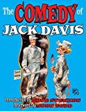 The Comedy Of Jack Davis: Introduction by Bhob Stewart Afterword by Mort Todd