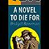 A Novel To Die For (Cozy Mystery) (Deanna Devlin, Desert Detective Cozy Mystery Book 2)