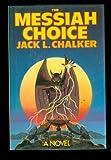 The Messiah's Choice, Jack L. Chalker, 0312943016