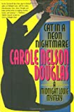 Cat in a Neon Nightmare, Carole Nelson Douglas, 0765306808