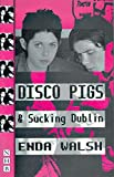 img - for Disco Pigs and Sucking Dublin (Nick Hern Books) book / textbook / text book
