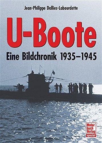 U-Boote: Eine Bildchronik 1935-1945