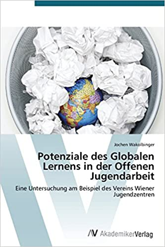 Book Potenziale des Globalen Lernens in der Offenen Jugendarbeit: Eine Untersuchung am Beispiel des Vereins Wiener Jugendzentren