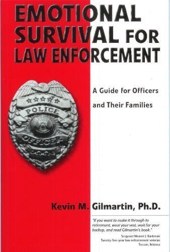 Emotional survival for law enforcement: A guide for officers and their families 1st (first) Printing, Apri by Gilmartin, Kevin M (2002) Paperback