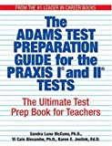 img - for The Adams Test Preparation Guide For The Praxis I And II Tests: The Ultimate Test Prep Book For Teachers by Sandra Luna McCune (2004-12-14) book / textbook / text book