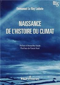 Naissance de l'histoire du climat par Emmanuel Le Roy Ladurie