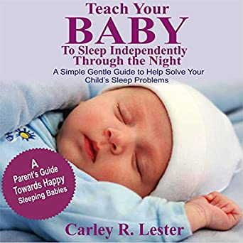 Childrens Sleep Problems Linked To >> Amazon Com Teach Your Baby To Sleep Independently Through The Night