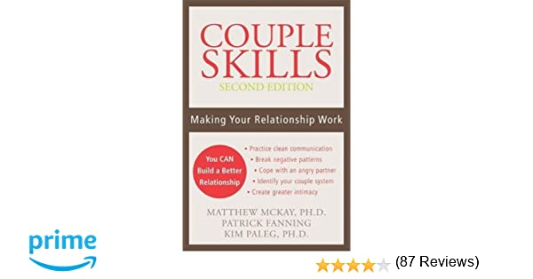 Couple Skills: Making Your Relationship Work: Matthew McKay PhD ...