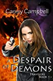 A Despair of Demons (Travelers Book 1)