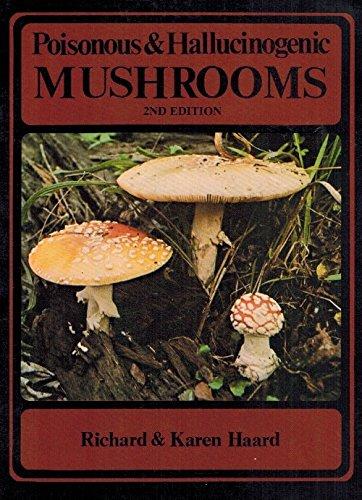 Poisonous and Hallucinogenic (Hallucinogenic Mushrooms)