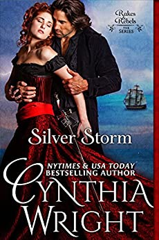 Silver Storm (Rakes & Rebels: The Raveneau Family Book 1) by [Wright, Cynthia]