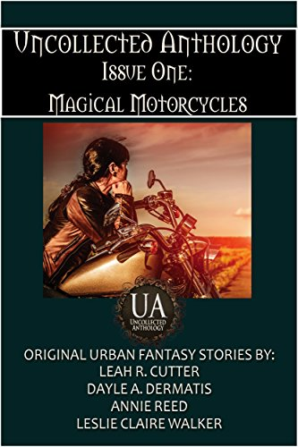 - Magical Motorcycles (Uncollected Anthology Book 1)