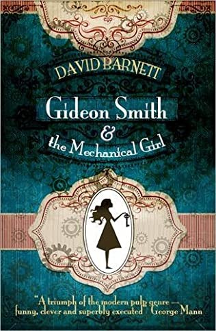book cover of Gideon Smith and the Mechanical Girl