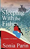 Sleeping With the Fishes (A Deadline Cozy Mystery) (Volume 6)