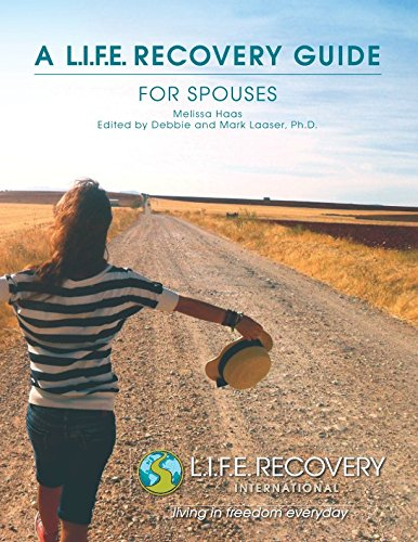 L.I.F.E. Recovery Guide for Spouses: A Workbook for Living in Freedom Everyday in Sexual Wholeness and Integrity by Bowker U.S. ISBN Agency