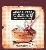 """Apocalypse Cakes - Recipes for the End"" av Shannon O'Malley"
