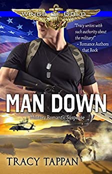 Man Down: Military Romantic Suspense (Wings of Gold Book 3) by [Tappan, Tracy]