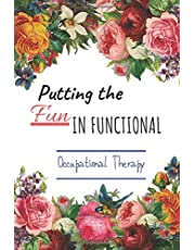 Occupational Therapy gift: Putting The Fun In Functional , therapist gifts notebook/journal: Lined Notebook For OT