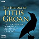 The History of Titus Groan Radio/TV Program by Mervyn Peake