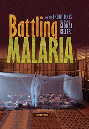 Battling Malaria: On the Front Lines against a Global Killer