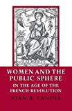 women and public service - Women and the Public Sphere in the Age of the French Revolution