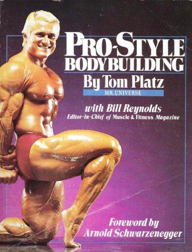 Pro-Style Bodybuilding, by Tom Platz, Bill Reynolds