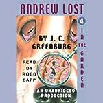 Andrew Lost in the Garden, Book 4 | J.C. Greenburg