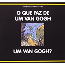 O que Faz de Um Van Gogh Um Van Gogh?