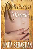 Front cover for the book Reluctant Miracle by Linda Sebastian