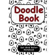 Doodle Book: Dot Grid Bullet Notebook