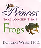 Princes Take Longer Than Frogs