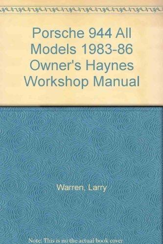 (Porsche 944 Owners Workshop Manual: All Porsche 944 Models, Including Turbo 1983 Through 1986 by Larry Warren (1987-06-04))